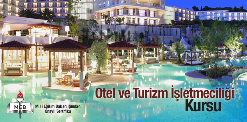 Otel ve Turizm İşletmeciliği Kursu